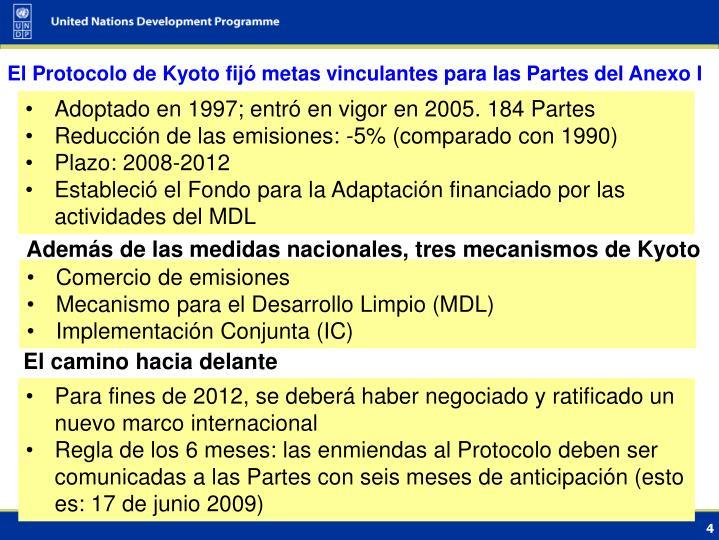El Protocolo de Kyoto fijó metas vinculantes para las Partes del Anexo I