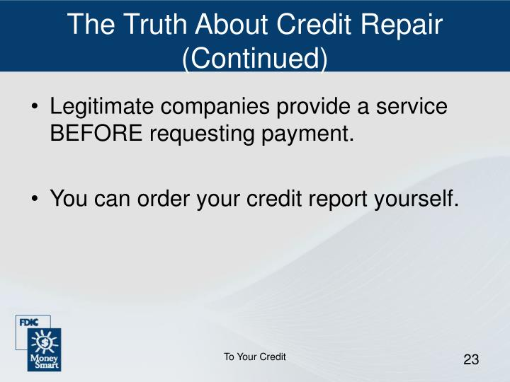 The Truth About Credit Repair (Continued)