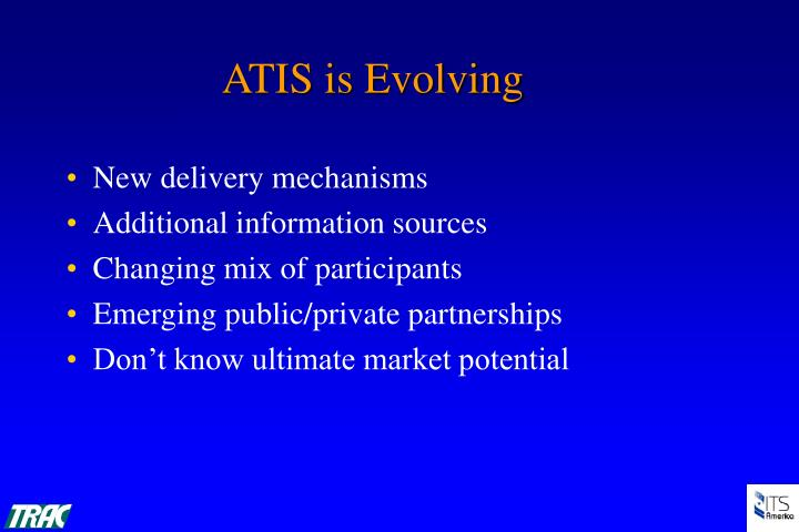 Atis is evolving