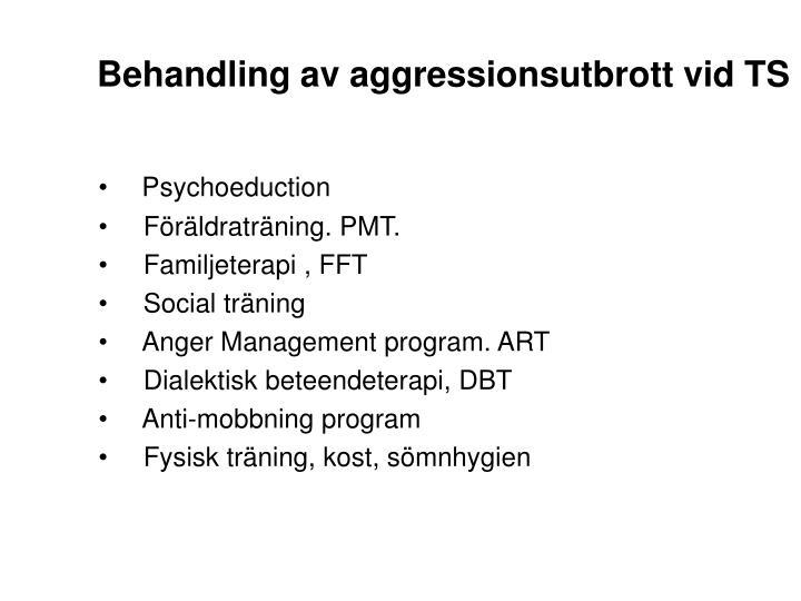 Behandling av aggressionsutbrott vid TS