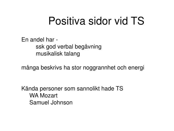 Positiva sidor vid TS