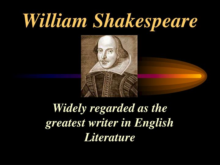 william shakespeare the greatest writer