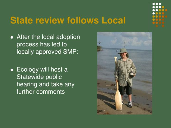 State review follows Local