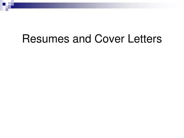 PPT - Resumes and Cover Letters PowerPoint Presentation ...
