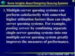some insights about designing queuing systems2