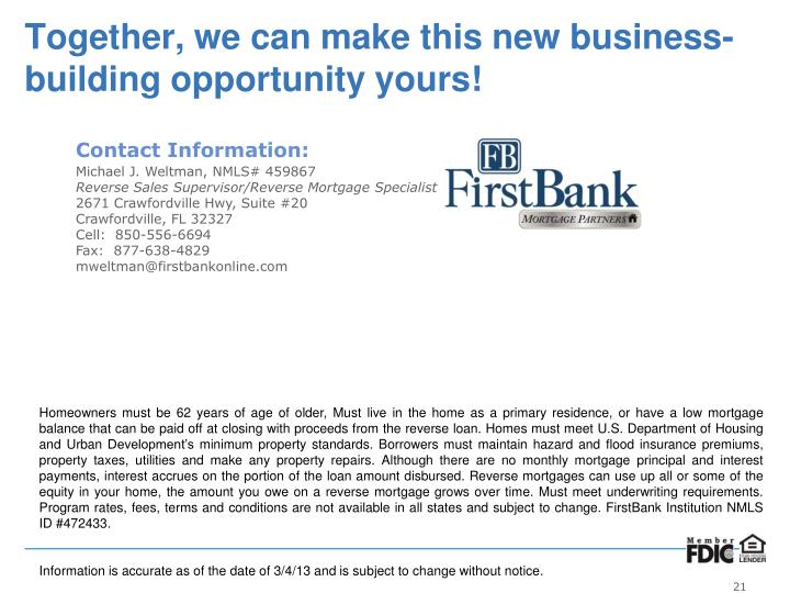 Together, we can make this new business-building opportunity yours!