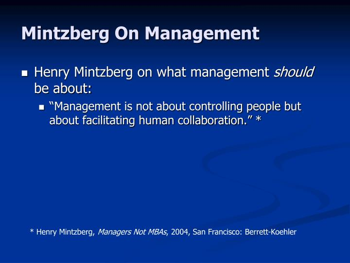 henry mintzberg s ten managerial rules Professor henry mintzberg identified ten common managerial roles and put them into three categories: informational, interpersonal and decisional.