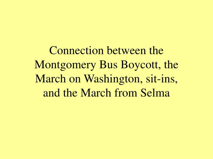 Connection between the Montgomery Bus Boycott, the March on Washington, sit-ins, and the March from Selma