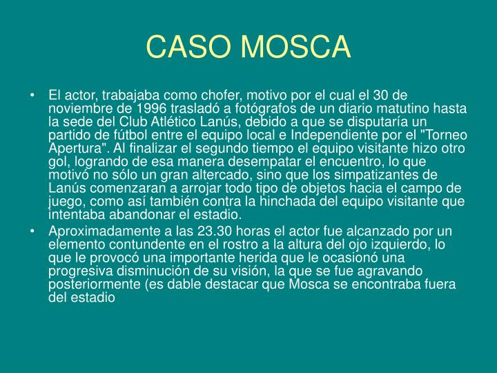 CASO MOSCA