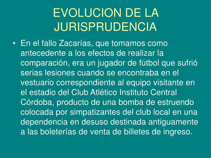 EVOLUCION DE LA JURISPRUDENCIA