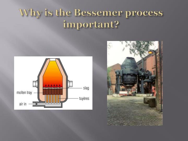 Why is the Bessemer process important?