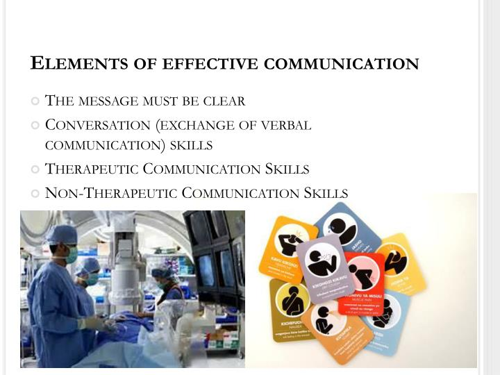 the elements of an effective communication The basic communication model consists of five elements of the communication process communication is a linear process between sender and receiver  the six elements of communication process are sender, message, encoding, channel, receiver, and decoding  an effective communication depends on the communication skill, knowledge level, and.