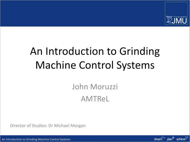 An introduction to grinding machine control systems