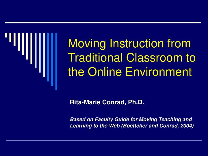 Moving instruction from traditional classroom to the online environment