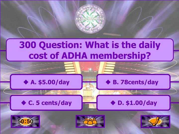 300 Question: What is the daily cost of ADHA membership?