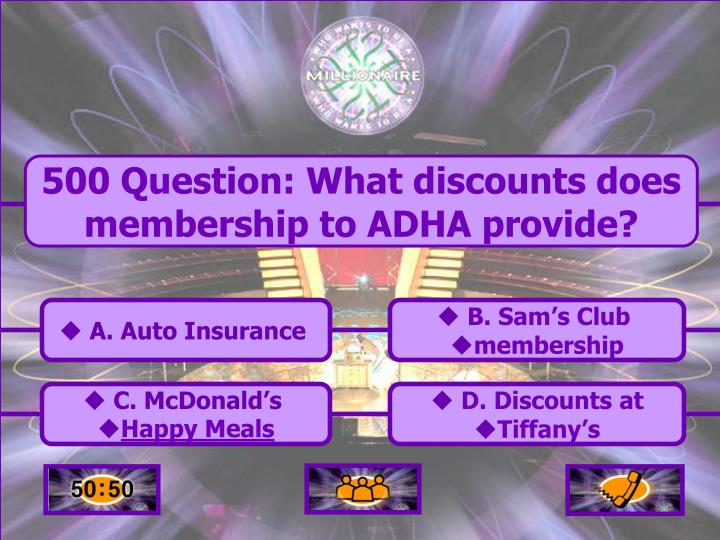 500 Question: What discounts does membership to ADHA provide?