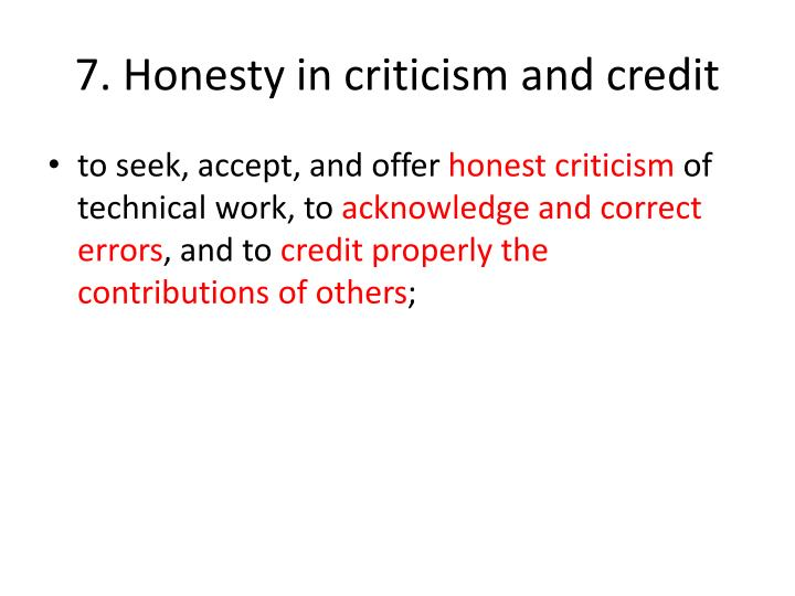 7. Honesty in criticism and credit