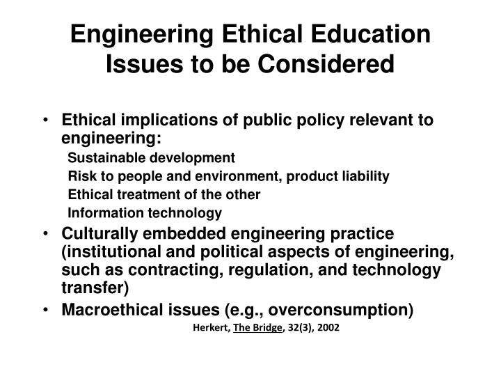 Engineering Ethical Education Issues to be Considered