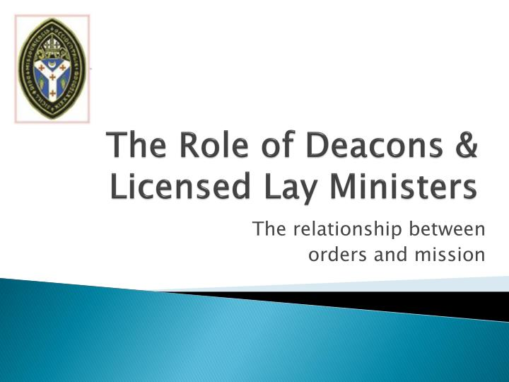 the role of deacons licensed lay ministers n.