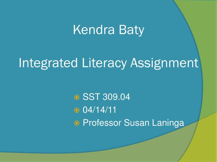 kendra baty integrated literacy assignment n.