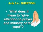 acts 6 4 question