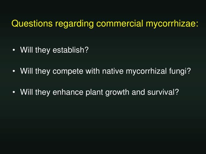 Questions regarding commercial mycorrhizae: