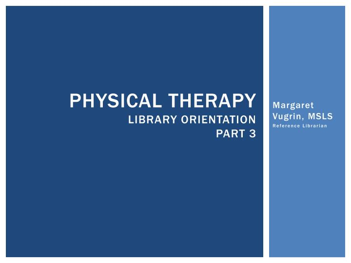 physical therapy library orientation part 3 n.