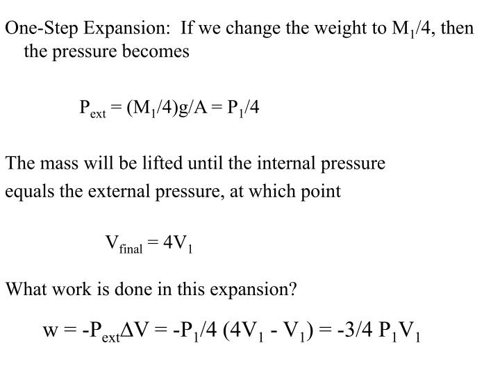 One-Step Expansion:  If we change the weight to M
