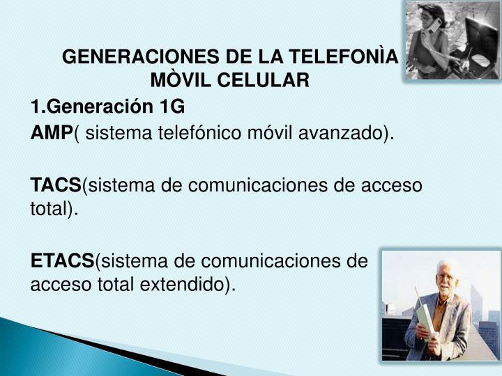 GENERACIONES DE LA TELEFONÌA MÒVIL CELULAR