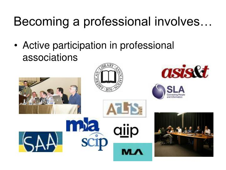 Becoming a professional involves…