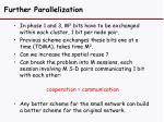 further parallelization