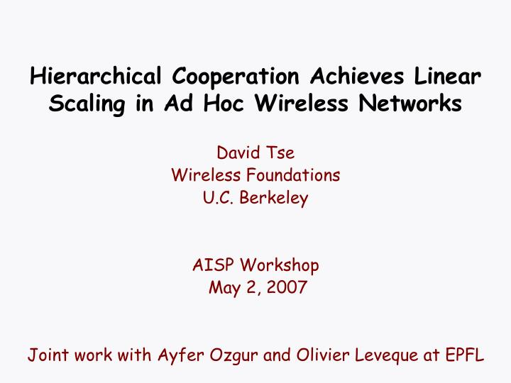 hierarchical cooperation achieves linear scaling in ad hoc wireless networks n.