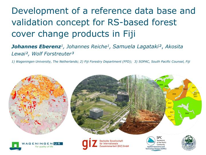 Development of a reference data base and validation concept for RS-based forest cover change product...
