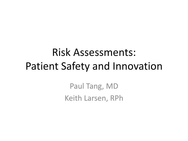 risk assessments patient safety and innovation n.