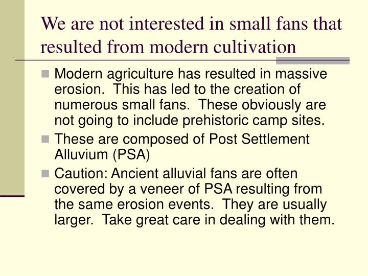 We are not interested in small fans that resulted from modern cultivation