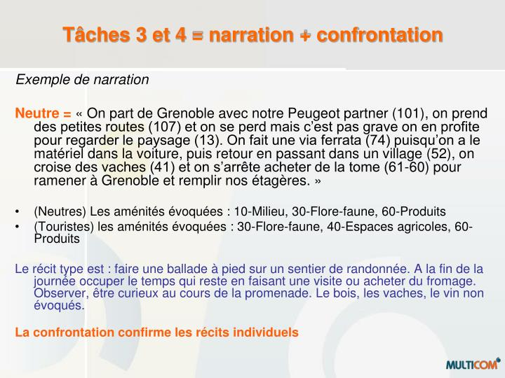 Tâches 3 et 4 = narration + confrontation