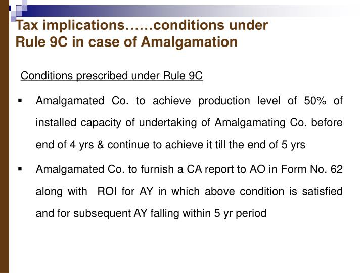 Tax implications……conditions under Rule 9C in case of Amalgamation