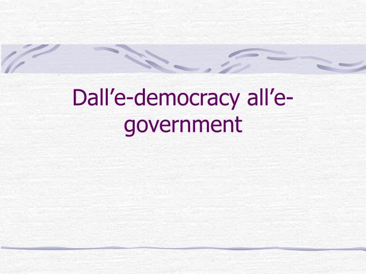 Dall e democracy all e government