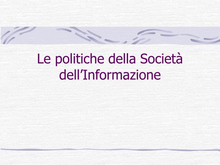 Le politiche della Società dell'Informazione