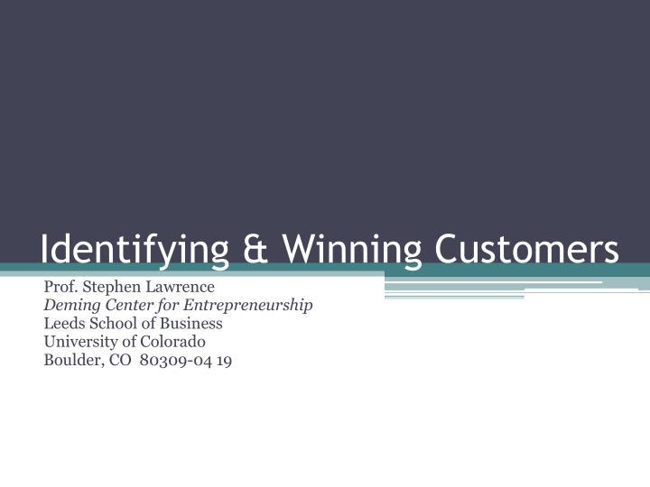 Identifying & Winning Customers