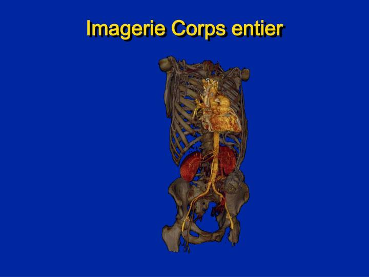 Imagerie Corps entier