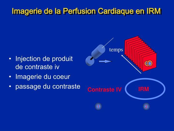 Imagerie de la Perfusion Cardiaque en IRM