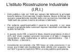 l istituto ricostruzione industriale i r i