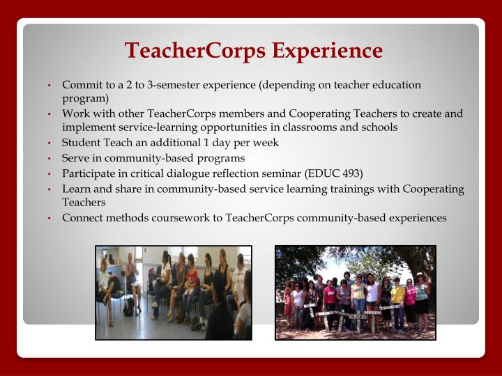 Commit to a 2 to 3-semester experience (depending on teacher education program)