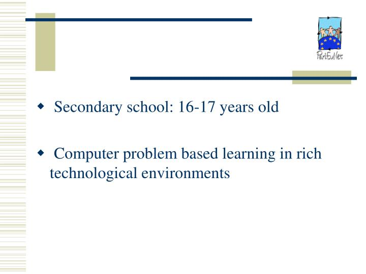 Secondary school: 16-17 years old
