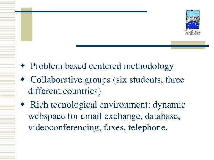 Problem based centered methodology