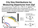 city size distributions for measuring departures from zipf4