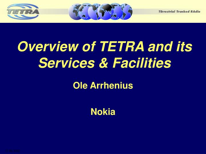 overview of tetra and its services facilities n.