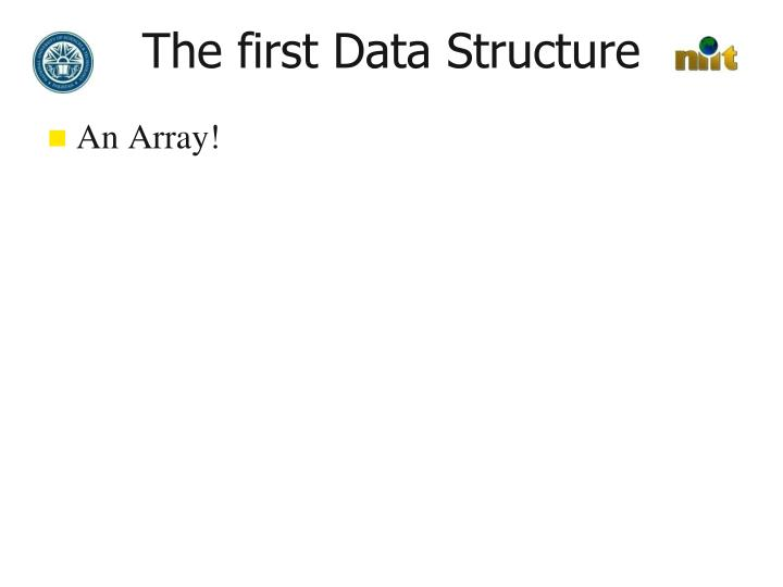 The first Data Structure