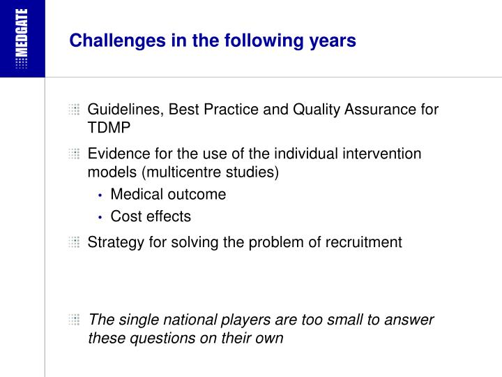 Challenges in the following years
